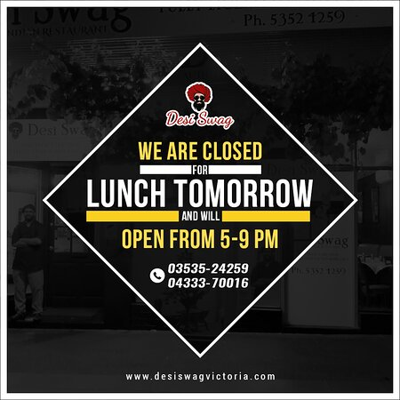 Dear clients and respected elderly people Our restaurant DESI SWAG in Ararat will remain closed on July 8, 2021, for lunch only, but we are open from 5 PM to 9 PM to serve you our delicious food and drinks. Sorry for the inconvenience. ·        Make your bookings-dine-in/Take-Away/Delivery on 03535-24259, 04333-70016  ·        Come to DESI SWAG, 202-204, Barkly Street, Ararat-Vic.