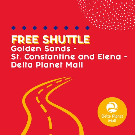 Free Shuttle every day until 31.08.2021 with the following route:  14:00 Prestige Hotel, Golden Sands - 14:15 Romance Splendid Hotel, St. Constantine and Elena (roundabout) - Delta Planet Mall  17:30 Delta Planet Mall (outdoor parking) - Hotel Romance Splendid, St. Constantine and Elena (roundabout) - Hotel Prestige, Golden Sands  Delta Planet Mall Varna 185 Sliwnitsa Blvd.