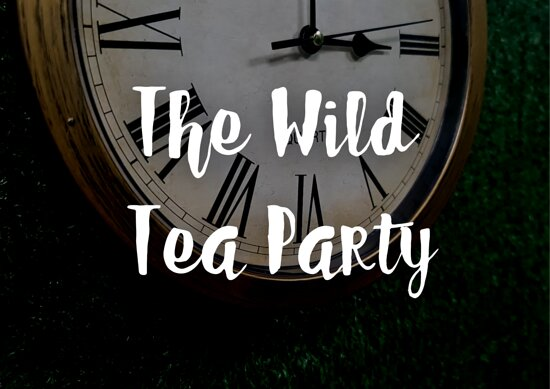 The Wild Tea Party