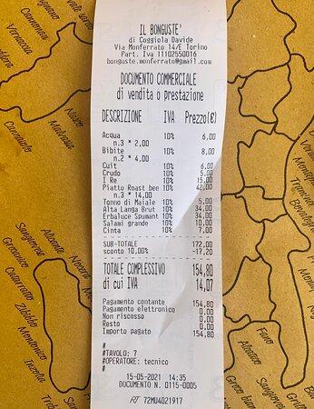 Il Bongusté - CONTO - prezzi giusti ma altini se si considerano le porzioni un po' piccoline! Abbiamo speso 155€ in 4 (39€ a persona con uno sconto del 10%) condividendo tre taglieri di affettati, tre piatti di Roast beef di bufalo, e tre paninetti oltre a due bottiglie di vino ed acqua: conto altino considerando quantità ma giusto in quanto tutto era di ottima qualità!