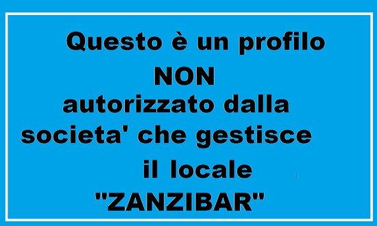 """Questo profilo NON è autorizzato dalla societa' che gestisce il locale """"Zanzibar"""""""