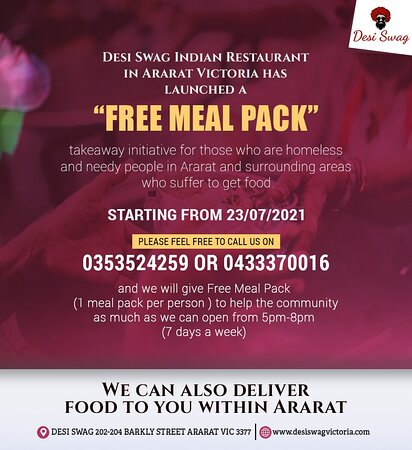 Avail of our Free Meal Pack if you are a homeless or needy person in Ararat, Victoria. We started the service recently so that nobody would sleep hungry in the town during the lockdown.. We will provide 1 meal pack per person from 5 PM to 8 PM to support the community. ·        Come to DESI SWAG, 202-204, Barkly Street, Ararat-Vic. ·        Get food deliveries at your home or office in Ararat, ·        Order online at https://desiswagvictoria.com/welcome/menu_order