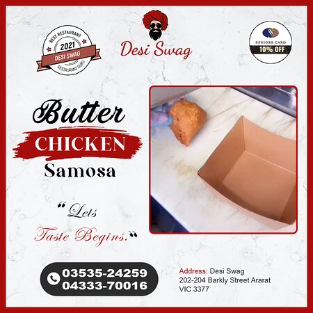 Try our delicious delicacy Butter Chicken Samosa at DESI SWAG in Ararat. Enjoy eating the tasty deep-fried crispy triangular pastries filled with minced butter fried chicken, salt, and spices and garnished with veggies, milk cream, and tomato ketchup. ·        Come to DESI SWAG, 202-204, Barkly Street, Ararat-Vic. ·        Get food deliveries at your home or office in Ararat, Order online at https://desiswagvictoria.com/welcome/menu_order