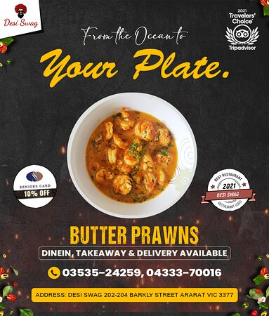 Are you craving to taste delicious prawns? Select your desired dish from our tasty Koliwada Prawns/Calicut Prawns or Butter Prawns. Enjoy the mild-spiced dishes with exceptional taste. ·        Call us for Dine-in/Deliveries/Take-Away on 03535-24259, 04333-70016. ·        10% OFF for Seniors Card holders ·        Come to DESI SWAG, 202-204, Barkly Street, Ararat-Vic. ·        We are open from 5 PM to 9 PM ·        Order online at https://desiswagvictoria.com/welcome/menu_order