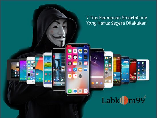 Labkom99 menginstruksikan 7 tips keamanan smartphone yang harus segera dilakukan: Informasi yang disusupi, selain peretas juga dikarenakan subjektivitas penggunaan.