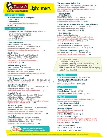 We've taken some of our classics and lightened them up! Enjoy a light menu from Flancer's Incredible Sandwiches & Pizza!