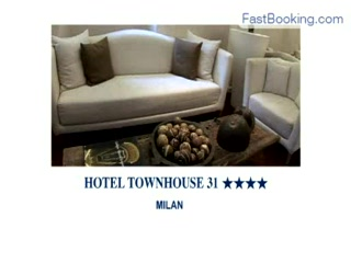 Fastbooking.com presents Hotel Townhouse 31, Milan, Italy