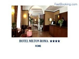 Fastbooking.com presents Hotel Milton Roma, Rome, Italy