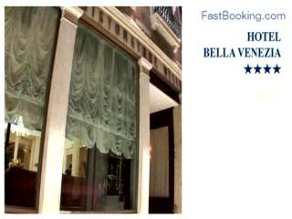 Fastbooking.com presents Hotel Bella Venezia, Venice, Italy
