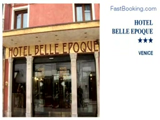 Fastbooking.com presents Hotel Belle Epoque, Venice, Italy