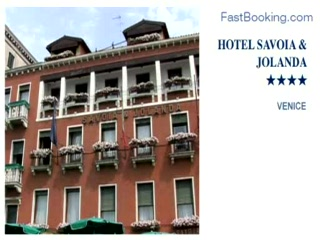 Fastbooking.com presents Hotel Savoia  and  Jolanda, Venice, Italy