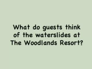 The Woodlands Resort & Conference Center: Guests Scream for our Waterslides