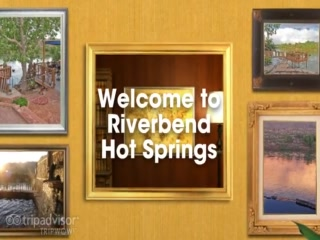 Riverbend Hot Springs: Photo Slideshow