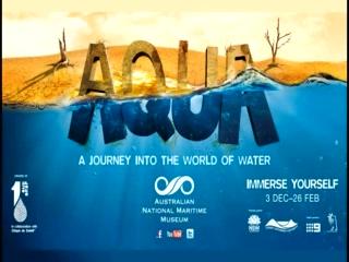 Musée national de la marine de Sydney : AQUA: A Journey into the World of Water - ANMM, Sydney