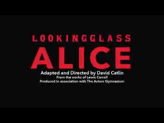 Lookingglass Theatre Company : Lookingglass Alice now playing through February 15 2015