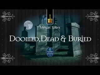 Mercat Tours : Doomed, Dead and Buried