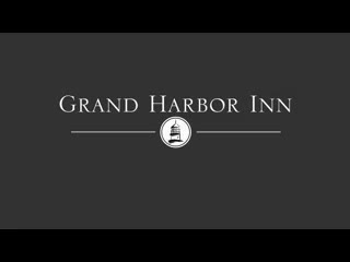 Grand Harbor Inn Experience