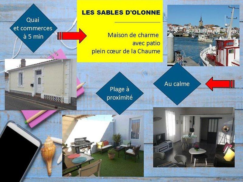 MAISON DE PECHEUR , au cœur de la  Chaume, Patio au calme, location de vacances à Les Sables d'Olonne