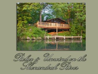 Great Mountain Getaway on the Shenandoah River! on the Shenandoah River, Waterfr