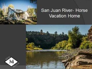 San Juan River-Horse-Vacation Home