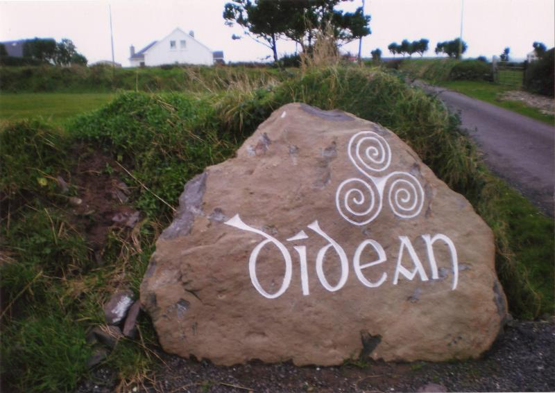 The house name 'Didean' means 'Haven' in Irish (Gaelic)...and it truly is that!