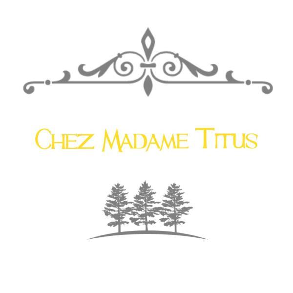 Chez Madame Titus : meublé de tourisme 3 étoiles, location de vacances à Baron