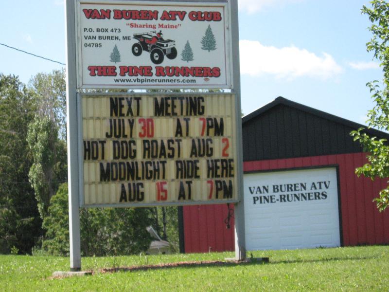 Van Buren ATV Club  The Pine Runners,  Everyone welcome.  1 min from the house
