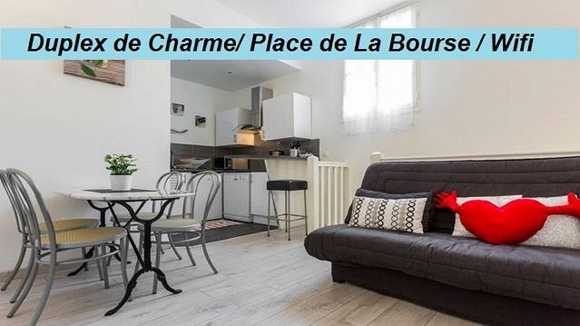 Duplex de Charme/ Place de La Bourse / Rue Saint Rémi