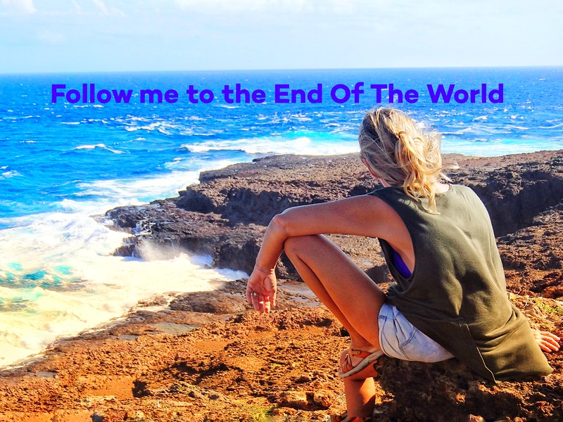 Go to the End of the World
