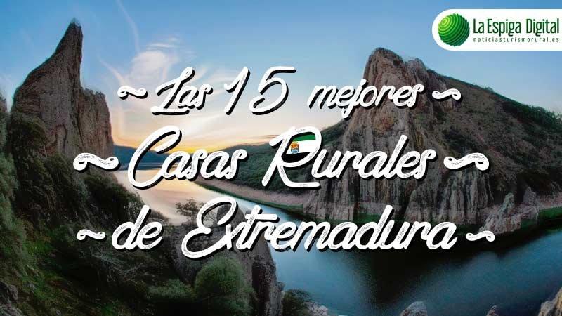 Seleccionada entre las 15 Mejores Casas Rurales en Extremadura