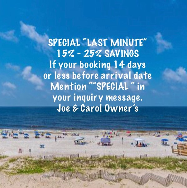 """SPECIAL LAST MINUTE"" 15% - 25% savings on bookings made 14 days or less from arrival date."