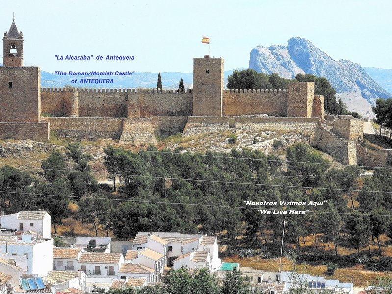 The Alcazaba de Antequera (Fortified Castle) fought for by Moorish & Romans.
