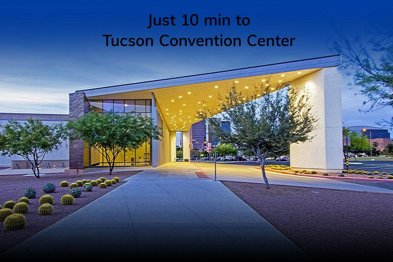 Just 10 minutes to the Tucson Convention Center