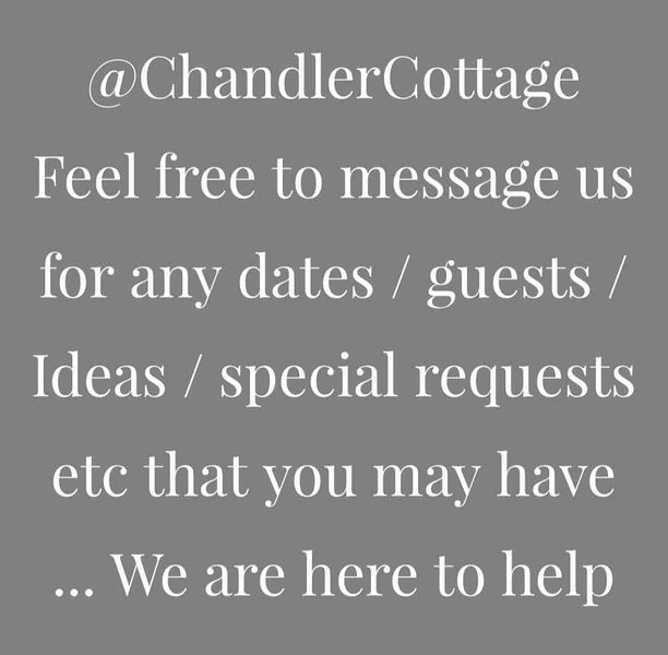 @ChandlerCottage feel free to message us with any questions / ideas/ you may have - here to help