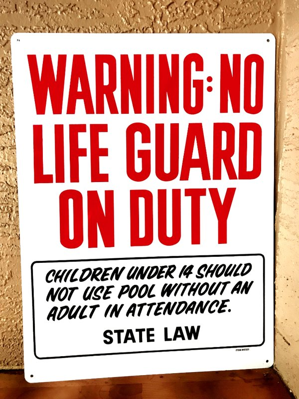 'No lifeguard is on duty. Please swim at your own risk. No diving into the pool.