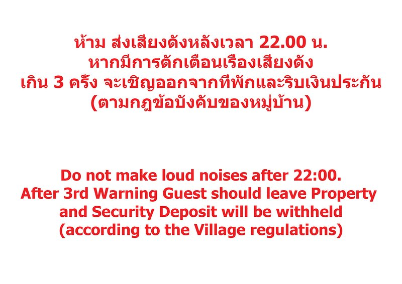 Do not make loud noises after 22:00. If Guest get Warning Guest should leave Property