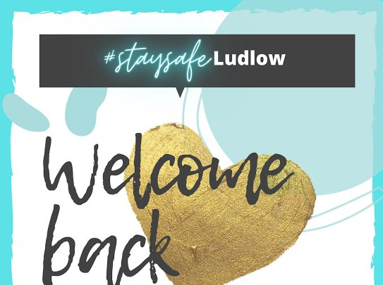 Ludlow is open again and looking after your safety.