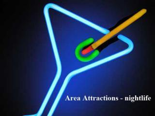 Area Attractions - nightlife