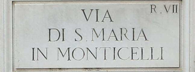 The street sign which takes its name from the historic church Santa Maria in Monticelli.