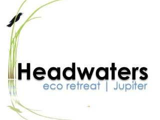 Headwaters Jupiter | EcoRetreat on the Loxahatchee