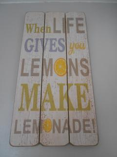 When life gives you lemons .......................
