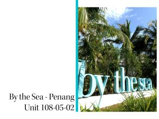108 By the Sea, Batu Ferringhi, Penang