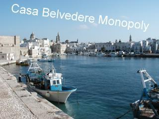 Casa Monopoly Belvedere Appartamento da 120 mq, Monopoli