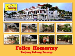 Felice Homestay, Tanjung Tokong