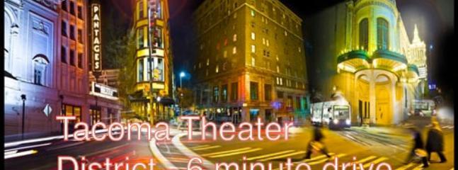 Tacoma theater district, 6 min drive, 30 min walk