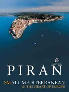 PIRAN, WHERE THE HART OF EUROPE TOUCHES THE SEA