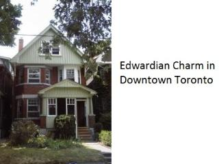 Edwardian Comfort in the Heart of Toronto
