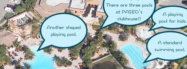 THREE pools in PASEO's clubhouse. one for kids, on for adults, and one STANDARD pool.!!