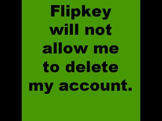 Flipkey will not allow me to delete my account.