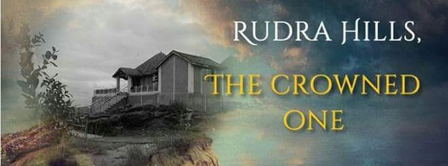 Rudra Hills Named as The Crowned One
